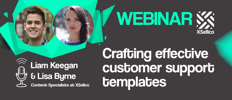 Crafting effective customer support templates [webinar]