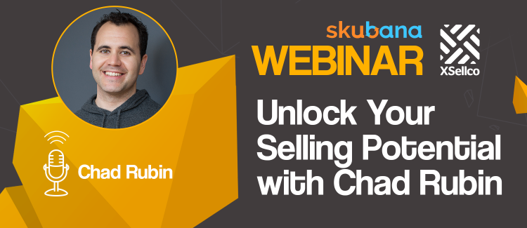 Unlock your selling potential with Chad Rubin [Webinar]