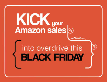 Kick Black Friday Sales Into Overdrive