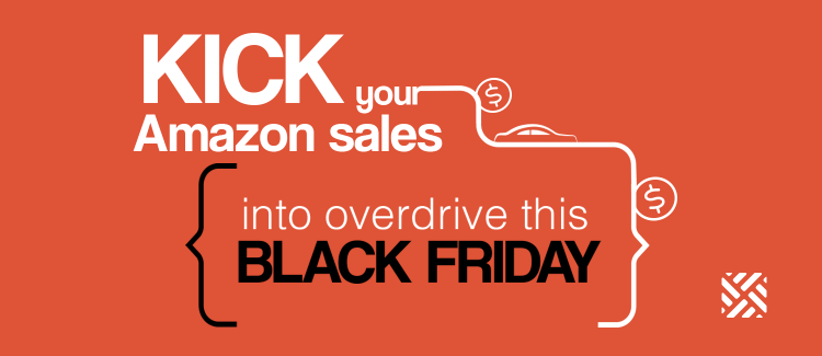 Kick your Amazon sales into overdrive on Black Friday 2016