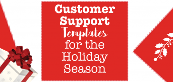 5 Customer support templates for the holiday season