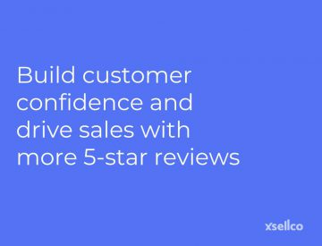 Build customer confidence and drive sales with more 5-star reviews